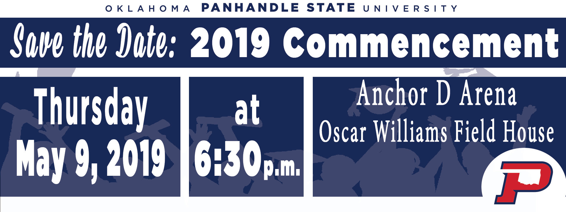 Save the date: 2019 Commencement - Thursday May 9, 2019 at 6:30p.m. at Anchor D Arena in Oscar Williams Field House