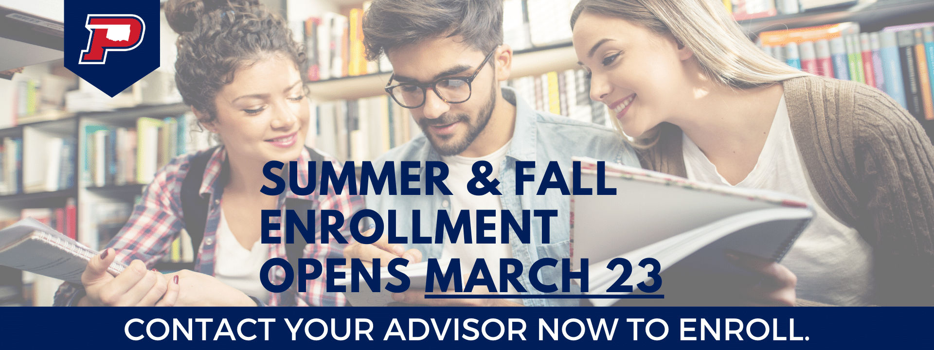 Summer and Fall Enrollment Opens March 23 - Contact your advisor now to enroll